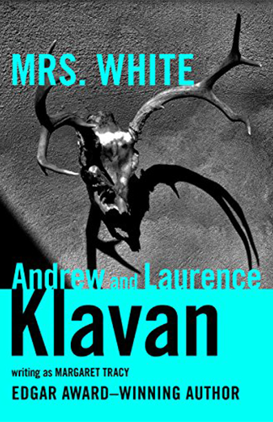 Mrs. White by Andrew Klavan and Laurence Klavan writing at Margaret Tracy (image)